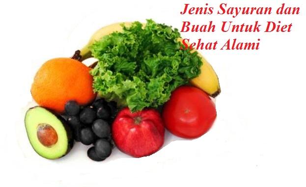 Jenis Sayuran dan Buah Untuk Diet Sehat Alami
