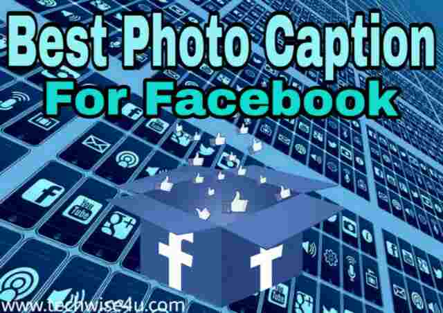 110+Best photo captions for facebook in 2019