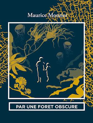 Par une forêt obscure, Maurice Mourier, éditions de l'Ogre