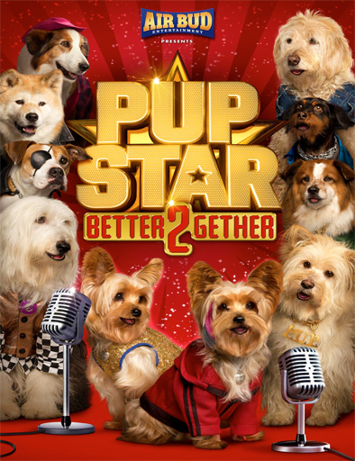 Ver Pup Star: Better 2Gether (2017) Online