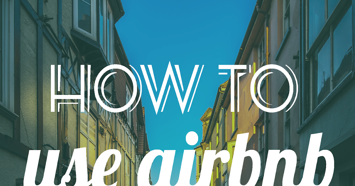 Avoiding Atrophy: How to Use Airbnb Like A Pro