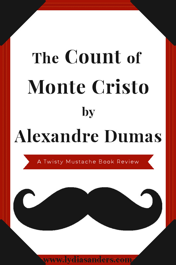 The Count of Monte Cristo by Alexandre Dumas | Lydia Sanders #TwistyMustacheReviews