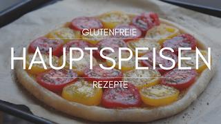 glutenfreie Hauptspeisen Rezepte