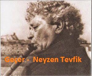 Geçer -  Neyzen Tevfik
