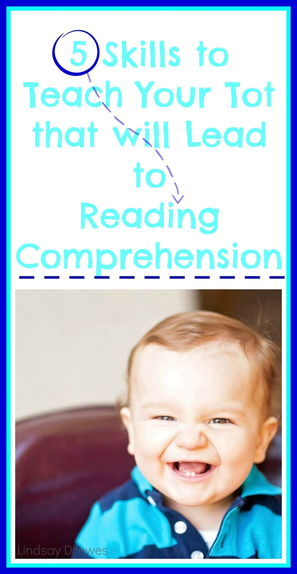 5 Skills to Teach your Tot that will Lead to Reading Comprehension