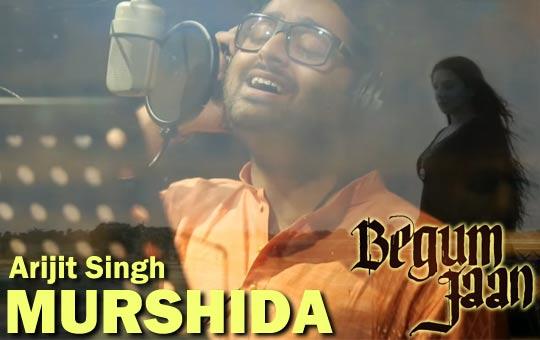 Murshida - Begum Jaan - Vidya Balan, Arijit Singh