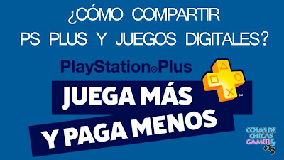Compartir PS Plus y juegos digitales PS4