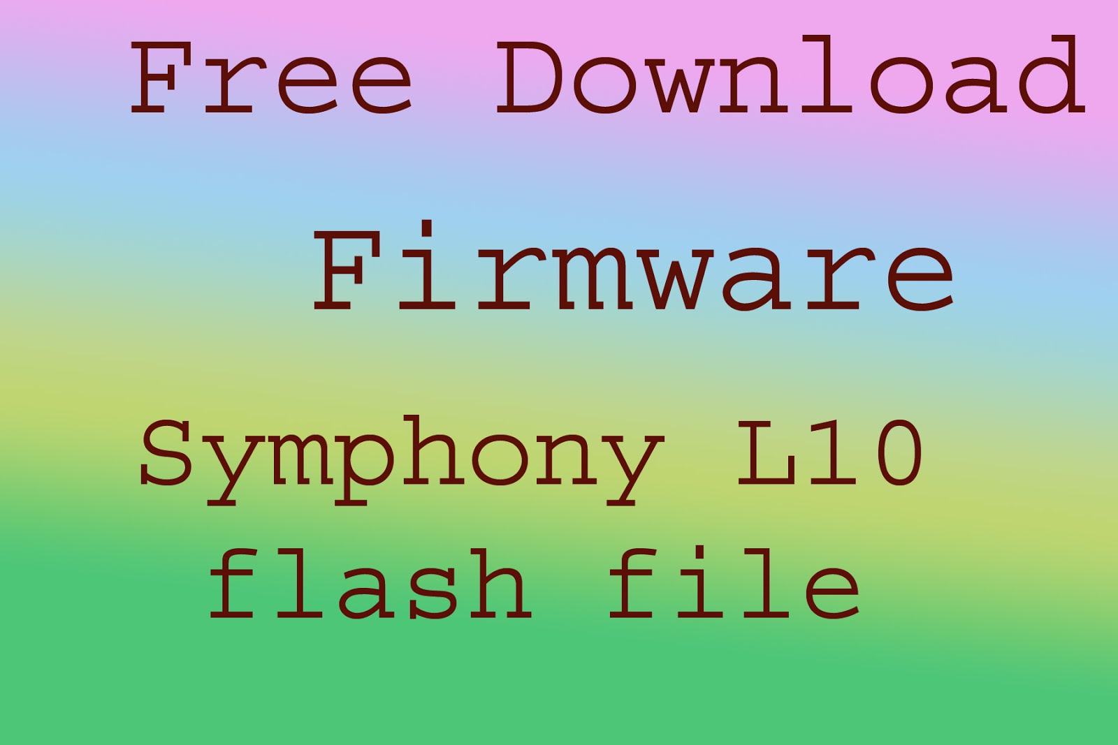 Symphony L10 firmware (Flash file) 100% Tested