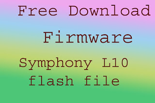 Symphony L10 firmware (Flash file) 100% Tested without password