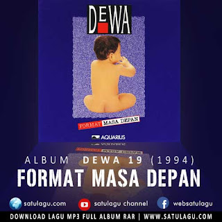Download Lagu Dewa 19 Album Format Masa Depan