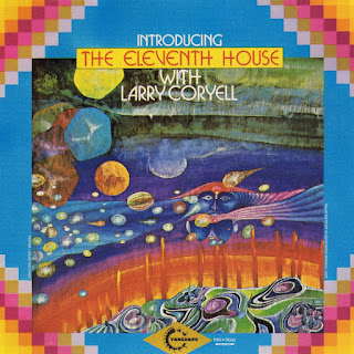 The Eleventh House With Larry Coryell – 1973 - Introducing The Eleventh House