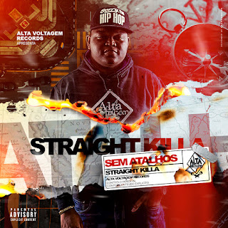 Straight Killa - Sem Atalhos (Novo Album)