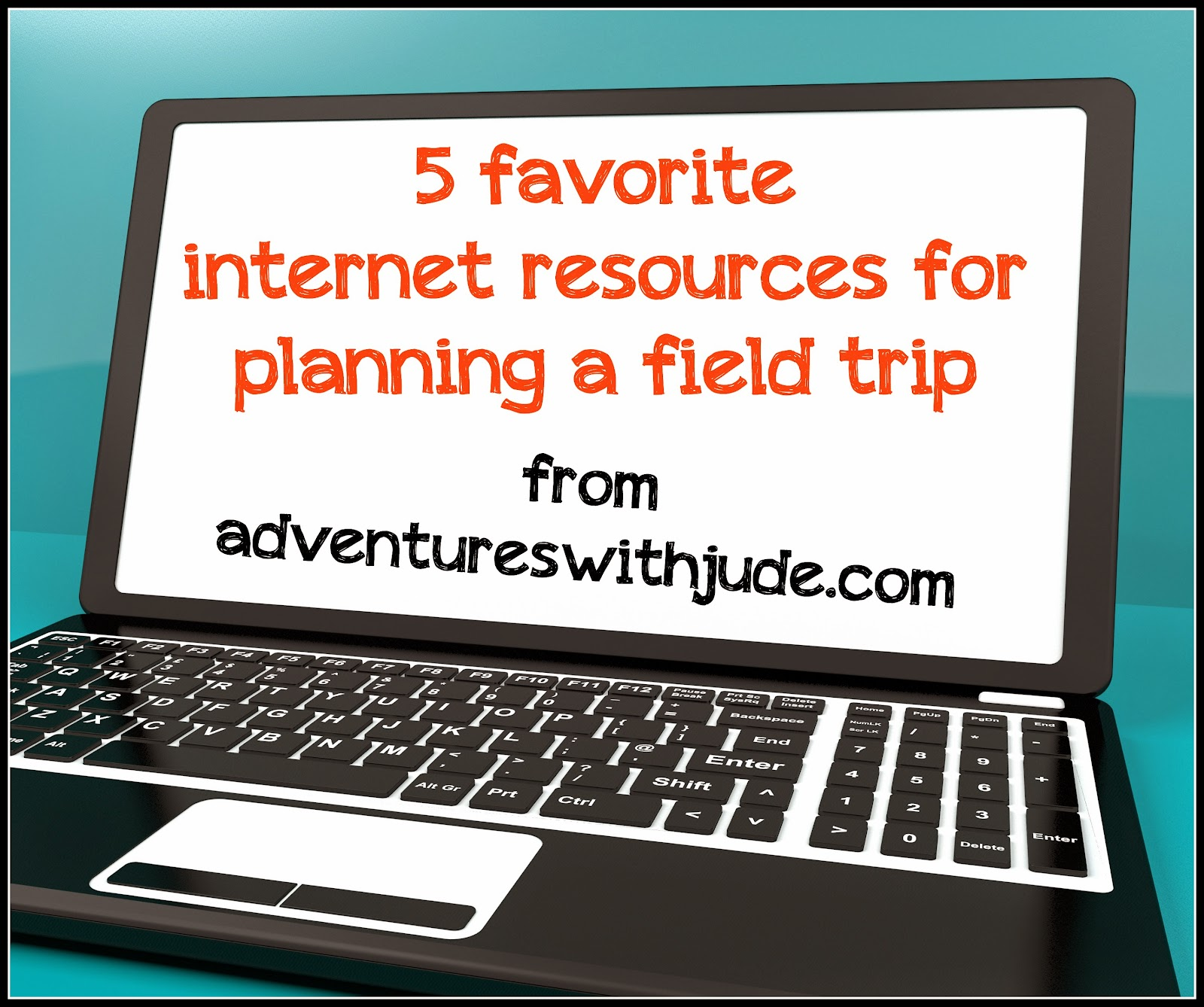 5 favorite internet resources for planning a field trip