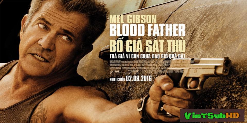 Phim Bố Già Sát Thủ VietSub HD | Blood Father 2016