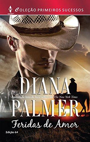 Feridas de Amor Harlequin Primeiros Sucessos - ed.64 - Diana Palmer