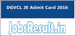 DGVCL JE Admit Card 2016