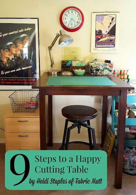 9 Steps to a Happy Cutting Table by Heidi Staples of Fabric Mutt