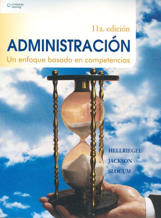 Administración: Un enfoque basado en competencias, 11va edición – Don Hellriegel