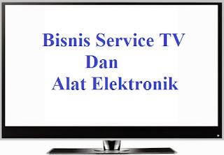 Bisnis, Bisnis Service TV, Cara Bisnis, Cara Bisnis Service TV, Bisnis Service Elektronik