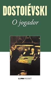 O Jogador - Fiódor Dostoiévski