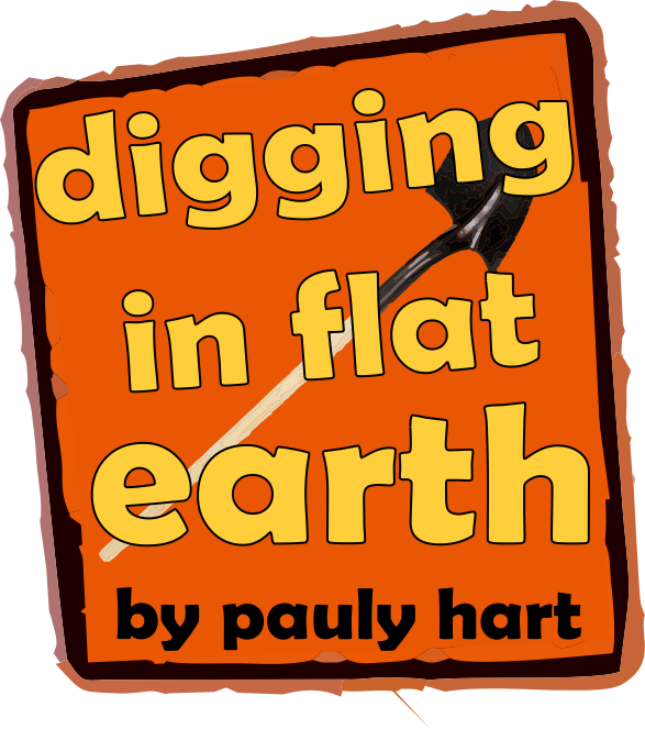 Pauly Digs In Flat Earth