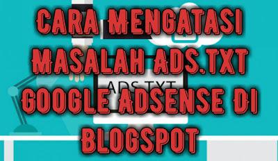 cara-mengatasi-masalah-ads-txt-google-adsense-di-blogspot.jpg