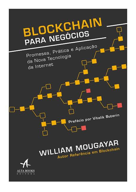 Blockchain para negócios Promessa, prática e aplicação da nova tecnologia da internet - William Mougayar.jpg