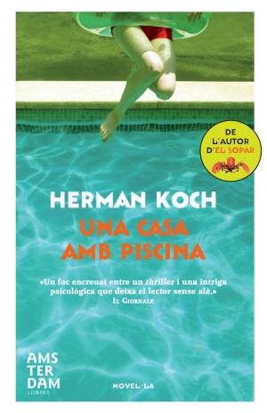 Propera parada cultura 39 casa de verano con piscina una casa amb piscina 39 herman koch - Casa de verano con piscina ...