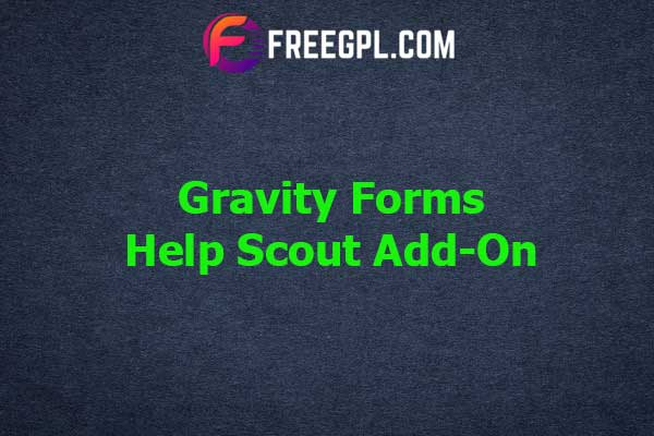 Gravity Forms Help Scout Add-On Nulled Download Free