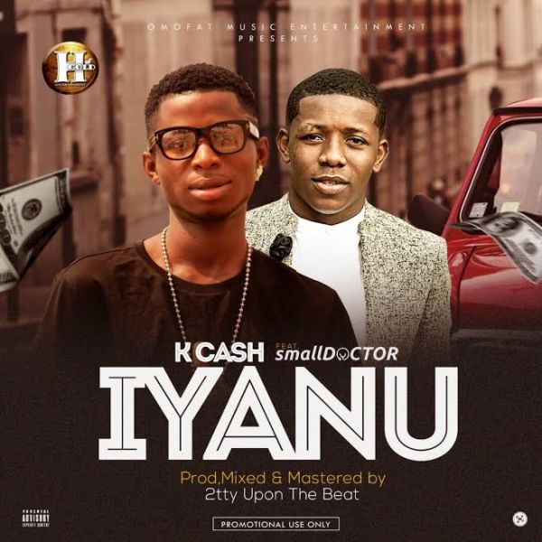 Music K Cash Ft Small Doctor Iyanu Naijaloaded