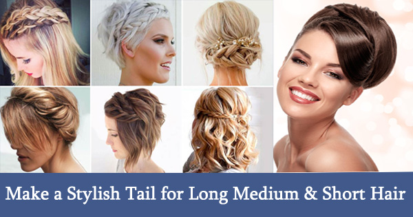 How to Make a Stylish Tail for Long Medium Short Hair
