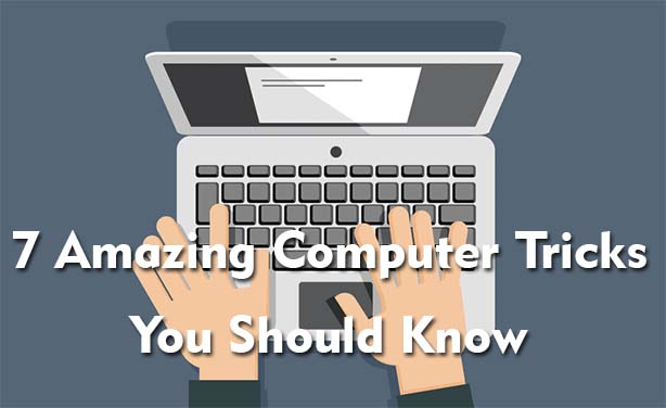 7 Amazing Computer Tricks You Should Know