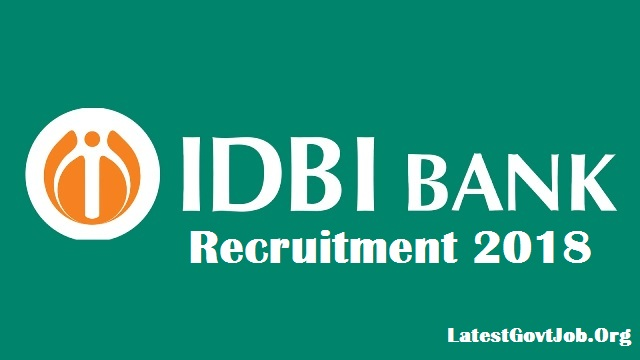 IDBI Recruitment 2018 For 760 Executive Posts | Apply Online Via LatestGovtJob.Org