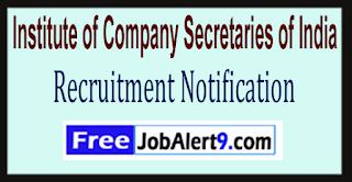 ICSI Institute of Company Secretaries of India Recruitment Notification 2017 Last Date 31-05-2017
