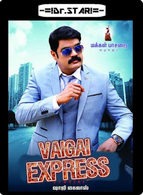 Vaigai Express 2017 Dual Audio 720p UNCUT HDRip 1.6Gb x264