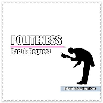 Politeness, Request, Kespoanan Berbahasa Inggris,
