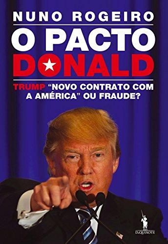 O Pacto Donald – Trump Novo Contrato com a América» ou Fraude - Nuno Rogeiro
