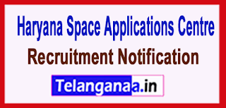 Haryana Space Applications Centre HARSAC Recruitment Notification 2017 Last Date 27-12-2016