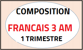 sujet composition français 1 trimestre 3AM PDF 2018