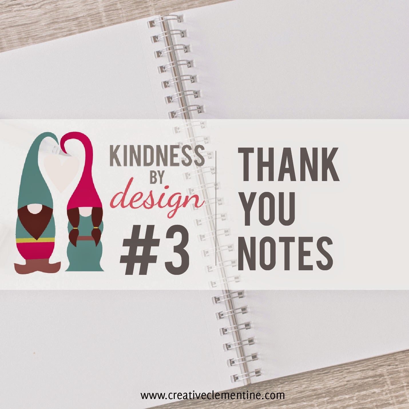 Thank You Notes. {Kindness by Design: Planning towards a kinder life. Blog series via CreativeClementine.com}