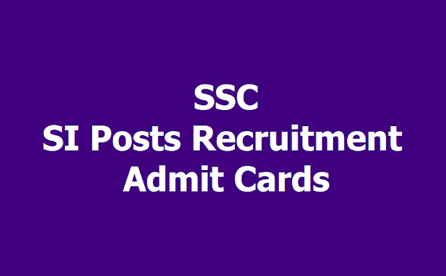 SSC SI Admit Cards 2019 (e-Admission Certificates at www.sscsr.gov.in)
