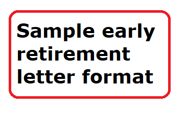 Sample early retirement letter format - Letter Formats and