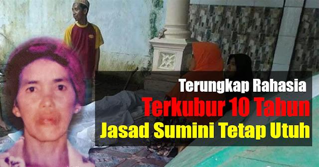 Keluarga Ungkap Rahasia, Jasad Sumini Tetap Utuh Meski Telah Terkubur 10 Tahun, Subhanallah Ternyata Karena Amalan Ini....
