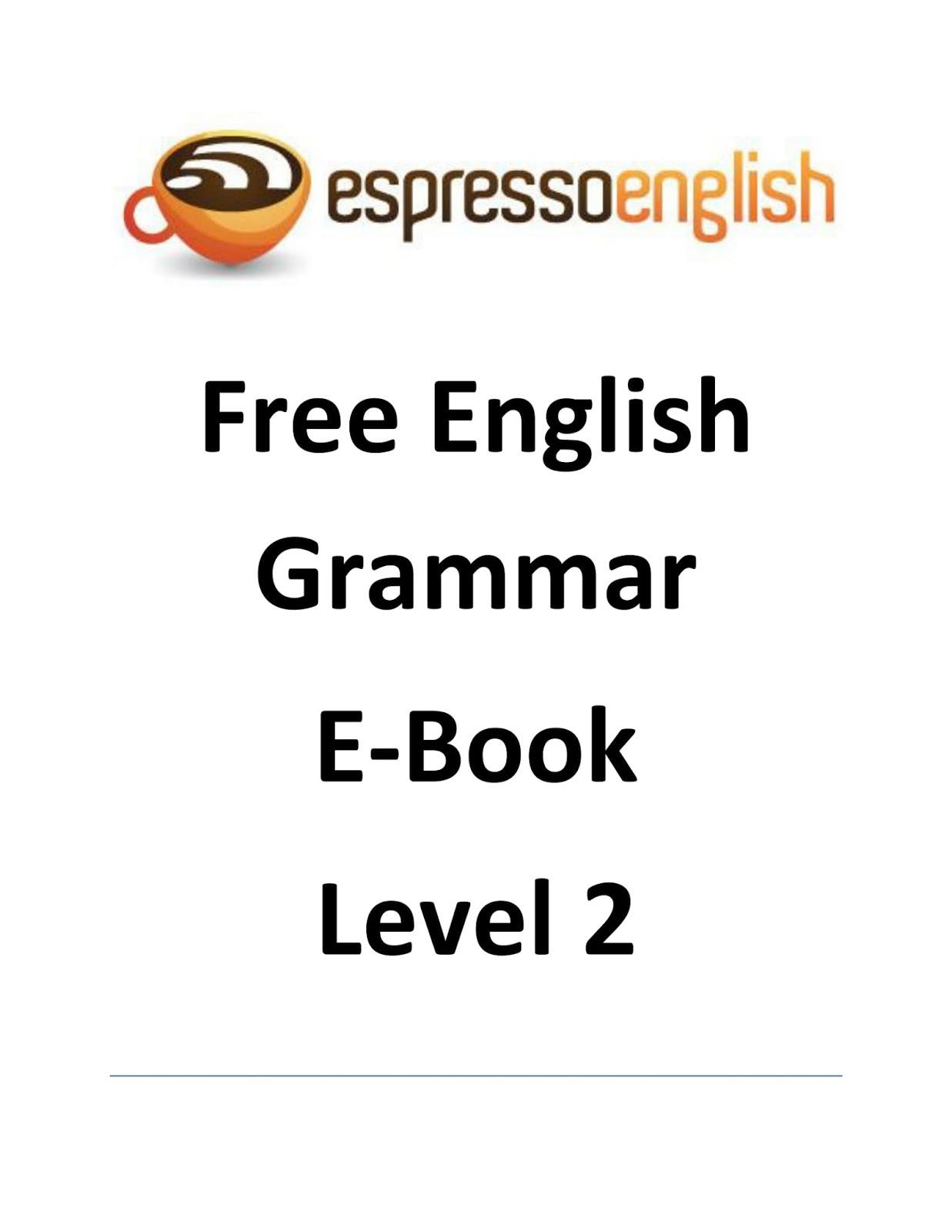 Free English Grammar (Level 2) By Espresso English