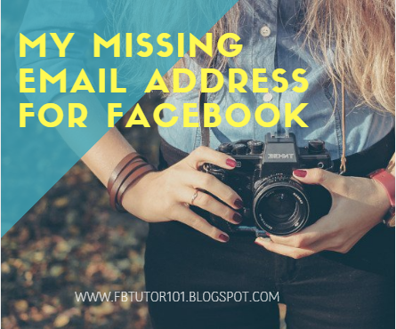 My Missing Email Address For Facebook
