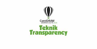 Cara Membuat Efek Transparan di CorelDraw
