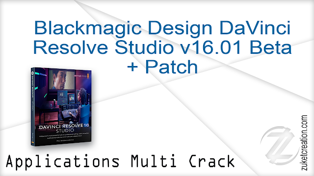 Blackmagic Design DaVinci Resolve Studio v16.01 Beta + Patch   |  1.48 GB