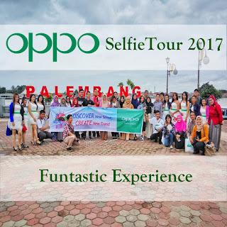 OPPOSelfieTour2017 #TourDePalembang : Funtastic Experience