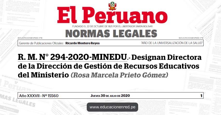 R. M. N° 294-2020-MINEDU.- Designan Directora de la Dirección de Gestión de Recursos Educativos del Ministerio (Rosa Marcela Prieto Gómez)
