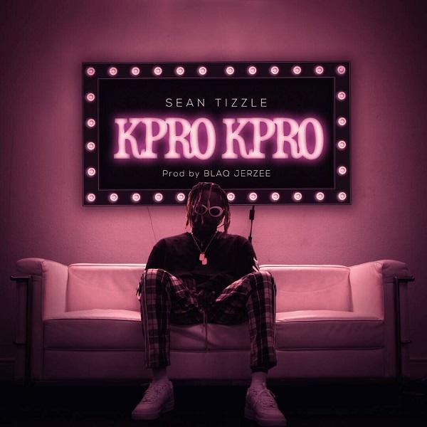 DOWNLOAD MP3: Sean Tizzle  - Kpro Kpro